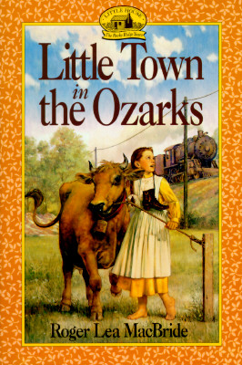 Little Town in the Ozarks By MacBride, Roger Lea/ Gilleece, David (ILT)